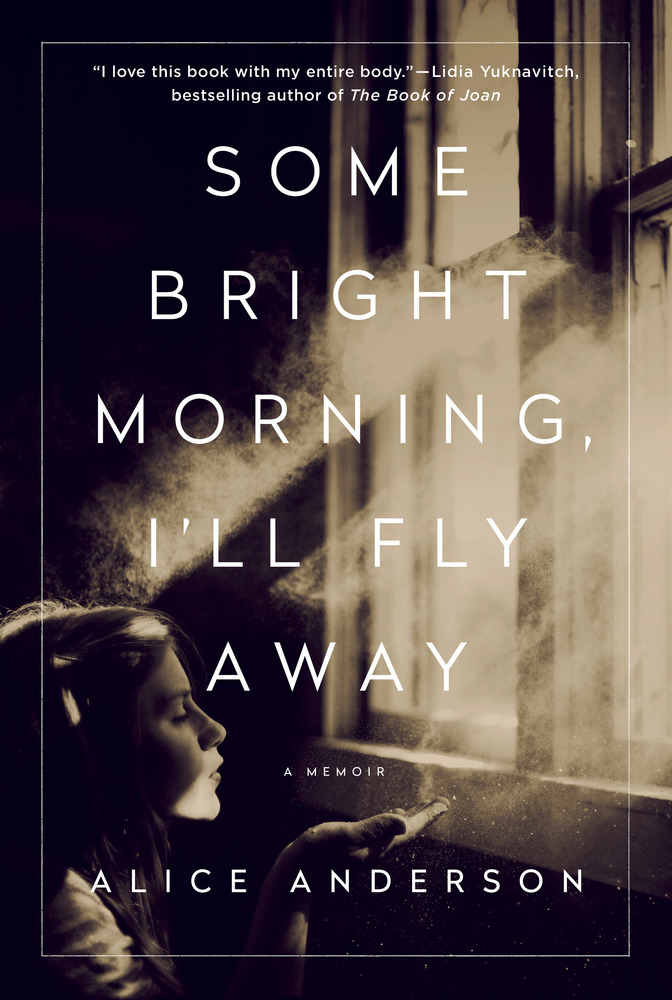 Some Bright Morning, I'll Fly Away, memoir, Alice Anderson